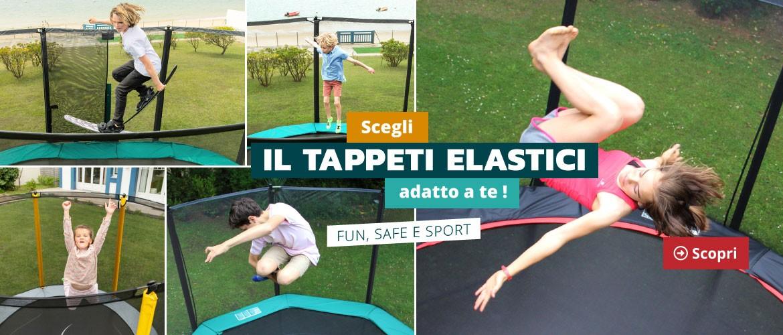 Scegli il Tappeti elastici adatto a te