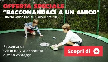 Raccomanda Salt'in Italy & approfitta di tanti vantaggi!